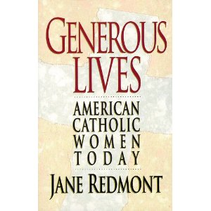 Generous Lives: American Catholic Women Today by Jane Redmont