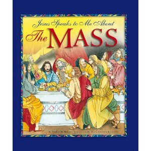 Jesus Speaks to me about The Mass by Angela M Burrin
