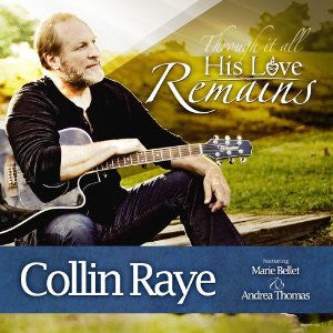 Collin Raye through it all his love remains