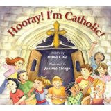 Horray! I'm Catholic by Hana Cole
