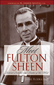 Meet Fulton Sheen: beloved preacher and teacher of the Word by Janel Rodriguez