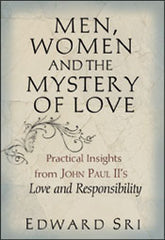 "Men, Women and the mystery of Love: practical insights from John Paul II's ""Love and Responsibility"""