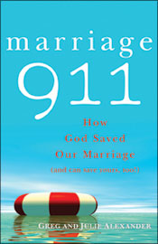 Marriage 911: how God saved our marriage  by Greg and Julie Alexander