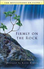 Firmly on the rock: 120 reflection on faith by Debra Herbeck