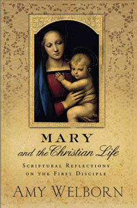 Mary and the Christian Life by Amy Welborn