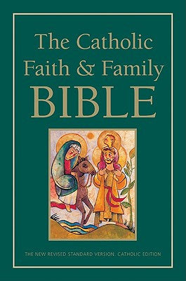 The Catholic Faith and Family Bible