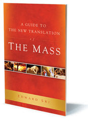 A Guide to the New Translation of The Mass by Edward Sri