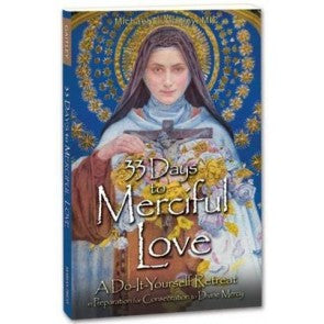 33 Days of Merciful Love A Do it Yourself Retreat in Preparation for Consecration to Divine Mercy by Fr. E=. Gaitley, MIC