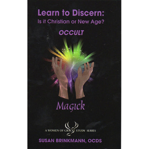 Learn to Discern: Is it Christian or new age? - Occult / Magick by Susan Brinkmann