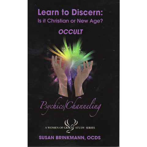 Learn to Discern: Is it Christian or new age? - Occult / Psychics - Channeling by Susan Brinkmann