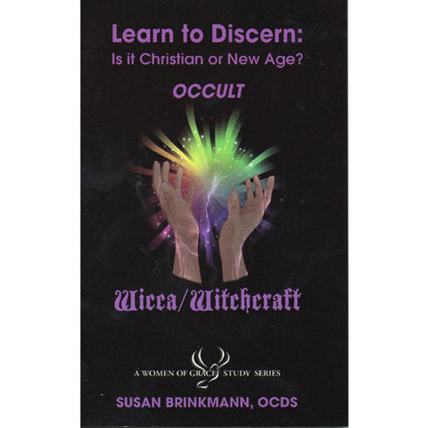 Learn to Discern: Is it Christian or new age? - Occult / Wicca - Witchcraft by Susan Brinkmann