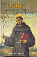 Anthony: Words of fire, Life of Light by Madeline Pecora Nugent