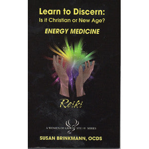 Learn to Discern: Is it Christian or new age? - Energy Medicine / Reiki by Susan Brinkmann