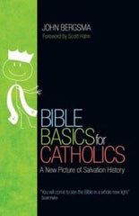 Bible Basics for Catholics a New Picture of Salvation History by John Bergsma