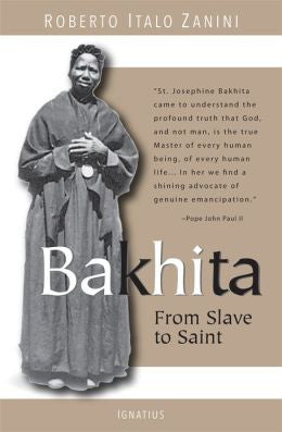 Bakhita from Slave to Saint by Roberto Italo Zanini