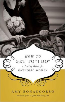 "How To Get To ""I Do"" by Amy Bonaccorso"