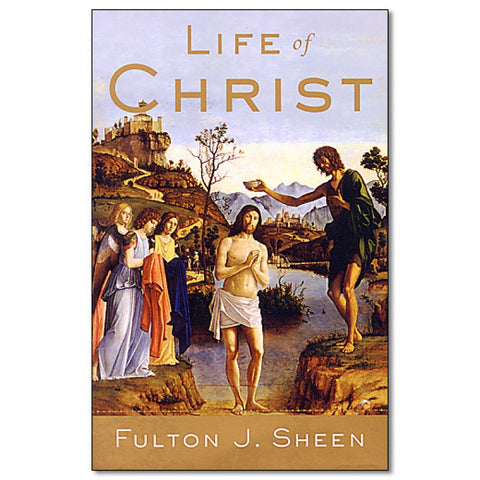 Life of Christ by Bishop Fulton J Sheen Phd DD