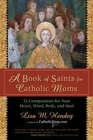 A Book of Saints for Catholic Moms, By Lisa M Hendey
