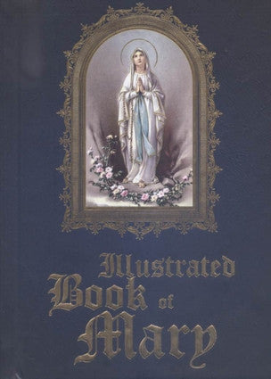 Illustrated Book of Mary by Fr Michael Sullivan