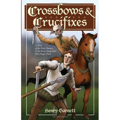 Crossbows and crucifixes by Henry Garnett