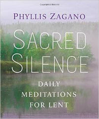 Sacred Silence: Daily Meditations for Lent by Phyllis Zagano