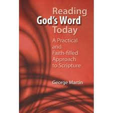 Reading God's word today - A practical and faith-filled approach to scripture