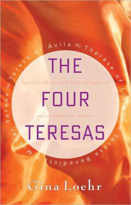 The Four Teresas by Gina Loehr