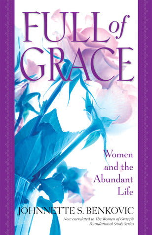 Full of grace 2 book set: women and the abundant life and workbook.