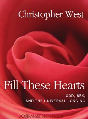 Fill These Hearts by Christopher West