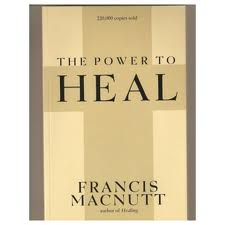 The power to Heal bu Francis Macnutt