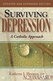 Surviving Depression: A Catholic Approach by Kathryn J Hermes