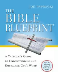The Bible blueprint - A catholic's guide to understanding and embracing God's word