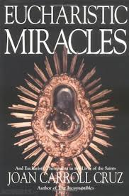 Eucharistic Miracles - and eucharistic phenomena in the lives of the saints