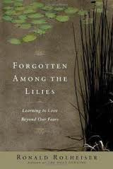 Forgotten among the lilies - Learning to love beyond our fears