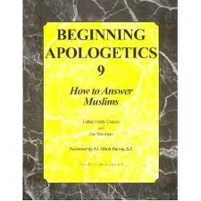 Beginning Apologetics 9: How to answer muslims by Father Frank Chacon and Jim Burnham