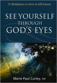 See yourself through God's Eyes by Marie Paul Curley