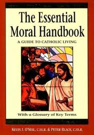 The Essential Moral Handbook: a guide to catholic living by Kevin O'Neil and Peter Black