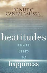 Beatitudes: Eight steps to happiness by Raniero Cantalamessa