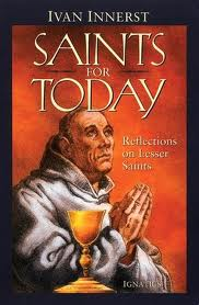 Saints for today: Reflections on lesser Saints by Ivan Innerst