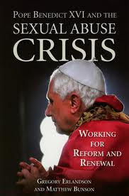 Pope Benedict XVI and the sexual abuse crisis by Gregory Erlandson and Matthew Bunson