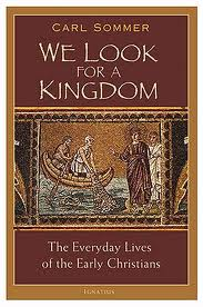 We look for a kingdom - The everyday lives of the early Christians