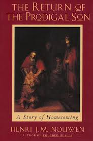 The return of the prodigal son: a story of homecoming by Henri J M Nouwen