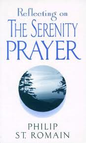 Reflecting on the Serenity Prayer by Phillip St Romain