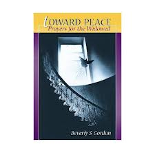 Toward peace: prayers for the widowed by Beverly S Gordon