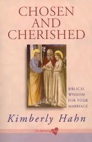 Chosen and cherished: Biblical wisdom for your marriage by Kimberly Hahn