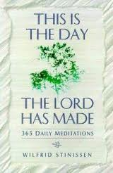 This is the day - The Lord has made 365 daily meditations