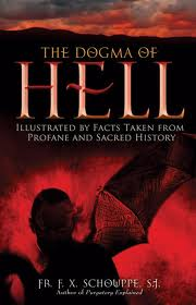 The Dogma of Hell: Illustrated by facts ataken from profane and sacred history by F X Schowppe