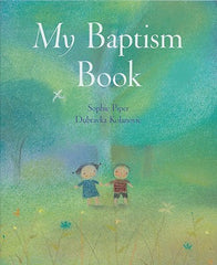 My Baptism Book by Sophie Piper and Dubravka Kolanovic