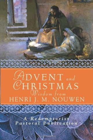 Advent and Christmas Wisdom from Henri J M Nouwen