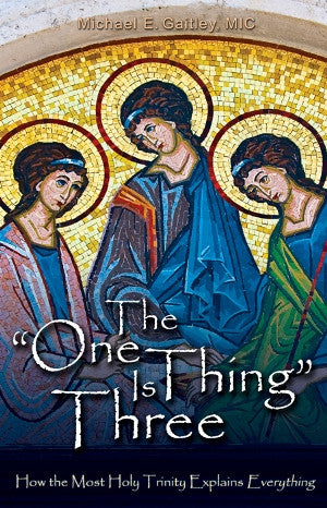 The One Thing is Three by Michael E Gaitley